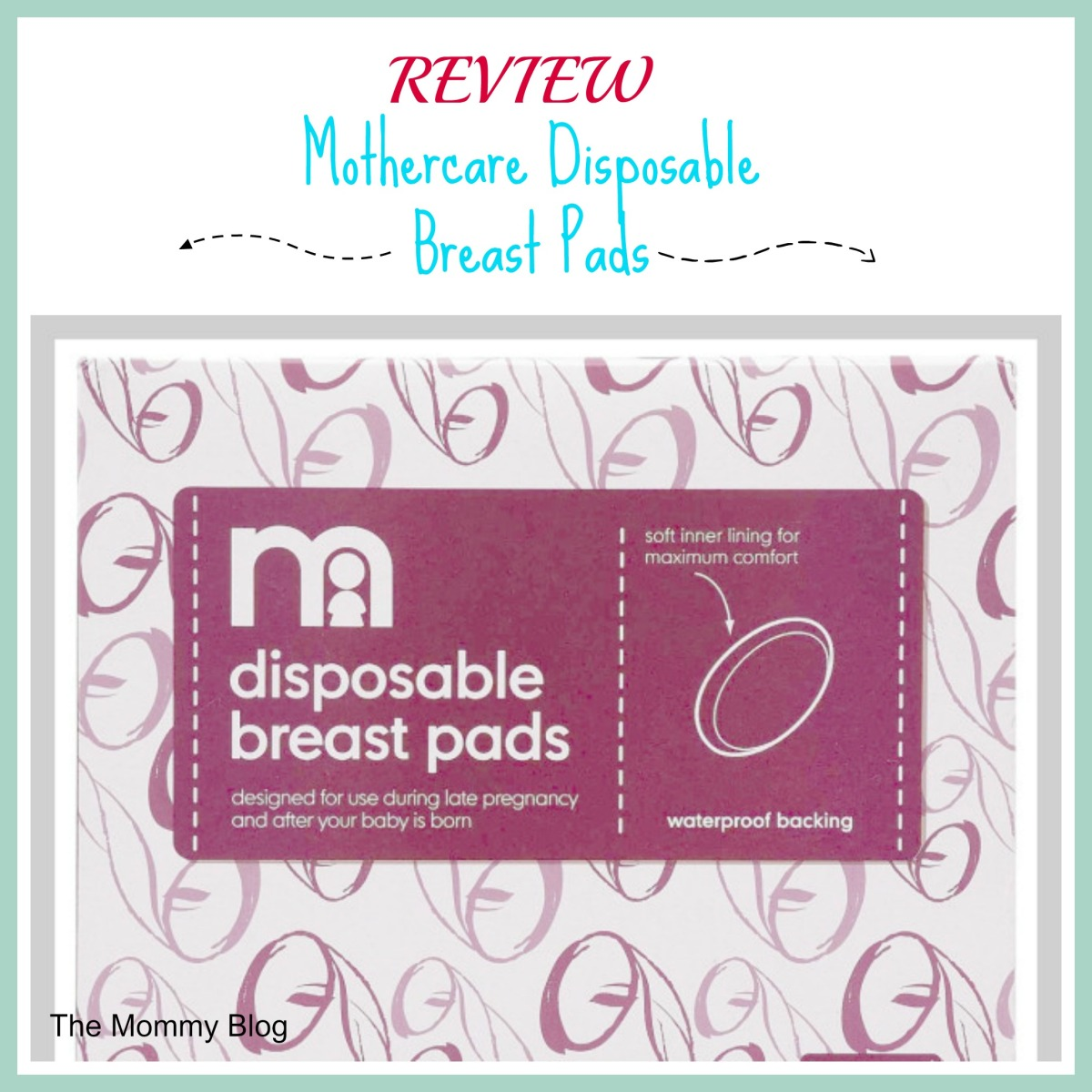 Mothercare Disposable Breast pads Review