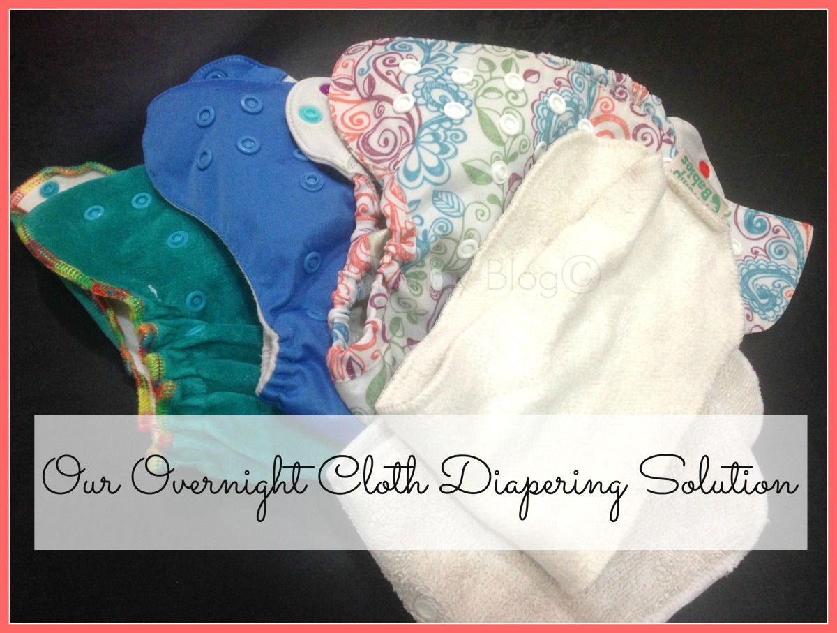 Our Overnight Cloth Diaper Solution