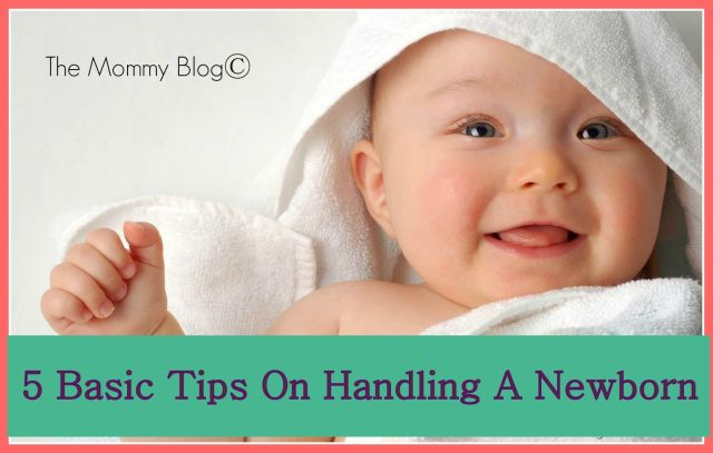 Tips on handling a newborn the mommy blog india